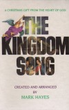 Product Image: Mark Hayes - The Kingdom Song: A Christmas Gift From The Heart Of God