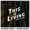 Product Image: Spencer Kane - This Is Living (ftg Alexis Slifer)