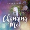 Product Image: Anna Golden - Changing Me