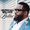 Product Image: Hezekiah Walker - Better
