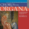 Product Image: Choir Of Gonville & Caius College, Cambridge, Geoffrey Webber - Chorus Vel Organa