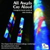Product Image: John Hosking, The Chapel Choir of Selwyn College, Cambridge, Sarah MacDonald  - All Angels Cry Aloud