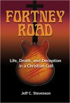 Product Image: Jeff C Stevenson - Fortney Road: Life, Death And Deception In A Christian Cult