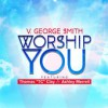 Product Image: V George Smith - Worship You (ftg Thomas TC Clay & Ashley Merrell)