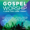 "Product Image: Maranatha Music - Gospel Worship ""I Love You Lord Today"""