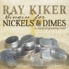 Product Image: Ray Kiker - Singin' For Nickels & Dimes