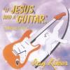 Product Image: Ray Kiker - If Jesus Had A Guitar
