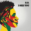 Product Image: S.O. - I See You