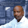 Product Image: Arthur Jae - I Had To Go There To Get Here