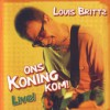 Product Image: Louis Brittz - Ons Koning Kom! Live!
