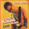 Product Image: Louis Brittz - Ons Koning Kom! Live!