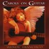 Product Image: Wendy Francisco - Carols On Guitar