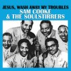 Product Image: Sam Cooke & The Soul Stirrers - Jesus, Wash Away My Troubles