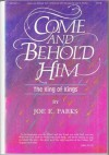 Product Image: Joe E Parks - Come And Behold Him: The King Of Kings