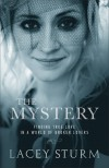Product Image: Lacey Sturm - The Mystery: Finding True Love In A World Of Broken Lovers
