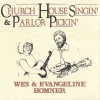 Product Image: Wes & Evangeline Homner - Church House Singin' & Parlor Pickin'