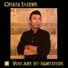 Product Image: Chris Jasper - You Are So Beautiful