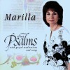 Product Image: Marilla  - The Psalms With Gospel Meditations And Songs