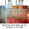 Product Image: Lil Lee - OuterSpace (ftg Quiet Storm & A.O.)