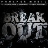 Product Image: Prosper Music - Break Out (ftg Kadence, Double, Dre Murray, R-Swift & Grand Mill)