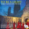Product Image: Ely Cathedral Girls' Choir, Sarah MacDonald - To Be A Light: Evening Canticles For Upper Voices
