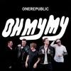 Product Image: OneRepublic - Oh My My