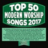 Product Image: Maranatha Music - Top 50 Modern Worship Songs 2017