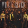 Product Image: White River - Have A Little Faith