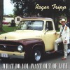 Roger Tripp - What Do You Want Out Of Life