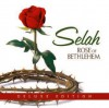Selah - Rose Of Bethlehem (Deluxe Edition)