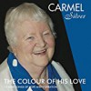 Product Image: Carmel Silver - The Colour Of His Love: 12 More Songs Of Hope And Inspiration