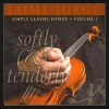 Product Image: Jaime Jorge - Softly & Tenderly: Simply Classic Hymns Vol 1