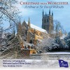 Product Image: Worcester Cathedral Choir, Peter Nardone - Christmas From Worcester: A Tribute To Sir David Willcocks