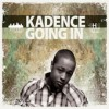 Product Image: Kadence - Going In