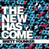 Product Image: Brett Younker - The New Has Come