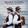 Product Image: Ron Block & Jeff Taylor - Trouble Go Down