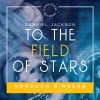Product Image: Gabriel Jackson, Nonsuch Singers, Tom Bullard - To The Field Of Stars