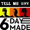 Product Image: 6th Day Made - Tell Me Why