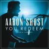 Product Image: Aaron Shust - You Redeem