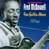 Product Image: Mississippi Fred McDowell - You Gotta Move