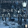 Product Image: Jason Soroski - Born Is The King