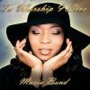 Maria Bond - To Worship I Live