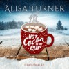 Alisa Turner - Hot Cocoa In My Cup