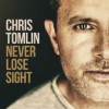 Product Image: Chris Tomlin - Never Lose Sight (Deluxe Edition)