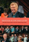 Product Image: Bill & Gloria Gaither - Sweeter As The Days Go By