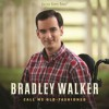 Product Image: Bradley Walker - Call Me Old-Fashioned