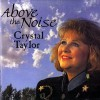Product Image: Crystal Taylor - Above The Noise