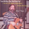 Product Image: W C Taylor Jr - Good Old Boys Need Jesus Too