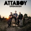 Product Image: Attaboy - Unshaken (Radio Version)