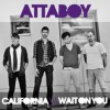 Product Image: Attaboy - California And Wait On You